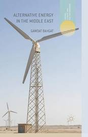 Alternative Energy in the Middle East by Gawdat Bahgat