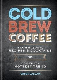 Cold Brew Coffee by Chloe Callow