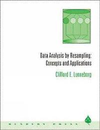 Data Analysis by Resampling by Clifford Lunneborg