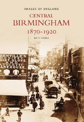 Central Birmingham 1870-1920 by Keith Turner image