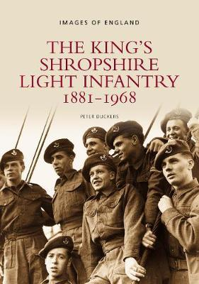 The King's Shropshire Light Infantry 1881-1968 by Peter Duckers image