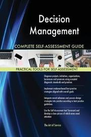 Decision Management Complete Self-Assessment Guide by Gerardus Blokdyk