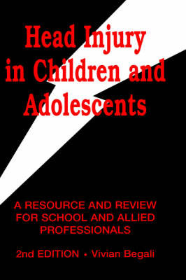 Head Injury in Children and Adolescents: A Resource and Review for School and Allied Professionals by Vivian Begali image