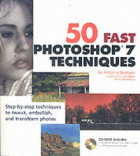 50 Fast Photoshop 7 Techniques by G. Georges image