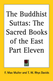 The Buddhist Suttas: The Sacred Books of the East Part Eleven image