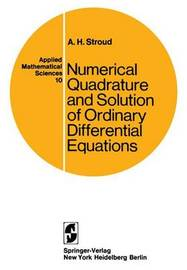 Numerical Quadrature and Solution of Ordinary Differential Equations by Arthur H. Stroud