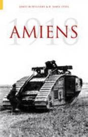 Amiens 1918 by James McWilliams