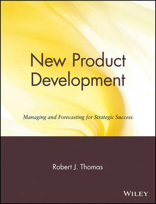 New Product Development by Robert J Thomas