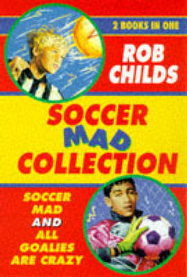 The Soccer Mad Collection by Rob Childs image