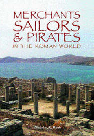 Merchants, Sailors and Pirates in the Roman World by Nicholas K. Rauh image