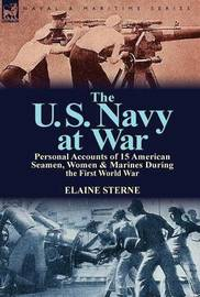 The U. S. Navy at War by Elaine Sterne
