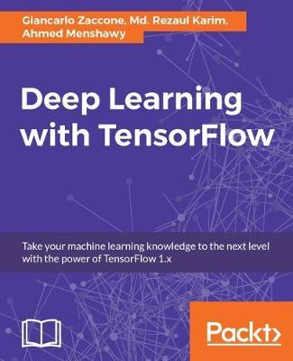 Deep Learning with TensorFlow by Giancarlo Zaccone