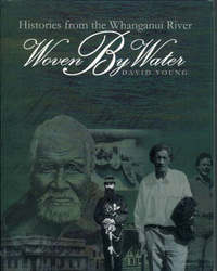 Woven by Water: Histories from the Whanganui River by David Young image