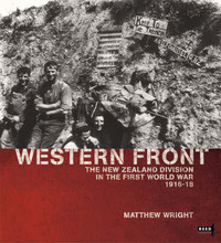 Western Front: The New Zealand Division in the First World War 1916-1918 by Matthew Wright