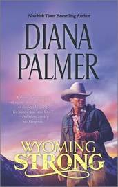 Wyoming Strong by Diana Palmer