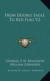 From Double Eagle to Red Flag V2 by General P.N. Krassnoff