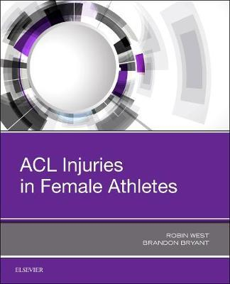 ACL Injuries in Female Athletes by . West