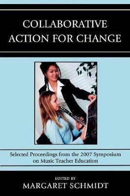 Collaborative Action for Change by Margaret Schmidt