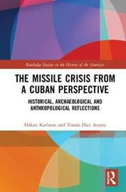 The Missile Crisis from a Cuban Perspective by Hakan Karlsson
