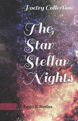 The Star Stellar Nights by Kevin Kyle Nettles