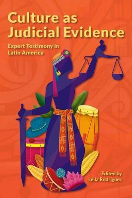 Culture as Judicial Evidence - Expert Testimony in Latin America by Leila Rodriguez
