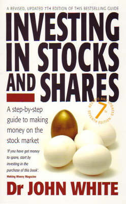 Investing in Stocks and Shares: A Step-by-step Guide to Making Money on the Stock Market by John White image