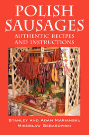 Polish Sausages, Authentic Recipes and Instructions by Stanley Marianski image