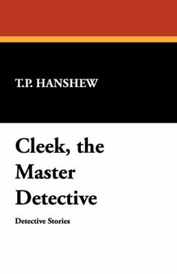 Cleek, the Master Detective by T.P. Hanshew image