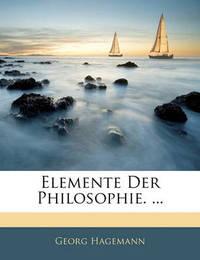 Elemente Der Philosophie. ... by Georg Hagemann