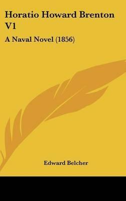 Horatio Howard Brenton V1: A Naval Novel (1856) by Edward Belcher, Sir image