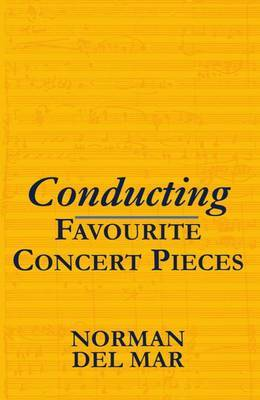Conducting Favourite Concert Pieces by Norman Del Mar