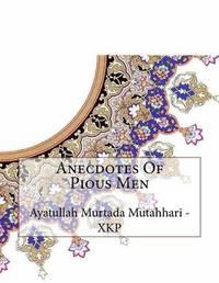 Anecdotes of Pious Men by Ayatullah Murtada Mutahhari - Xkp image