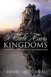 A Tale of Two Kingdoms by Henry Morgan II