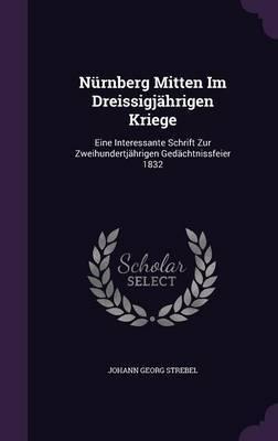 Nurnberg Mitten Im Dreissigjahrigen Kriege by Johann Georg Strebel image