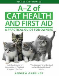 A-Z of Cat Health and First Aid by Andrew Gardiner