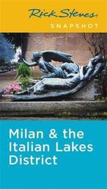 Rick Steves Snapshot Milan & the Italian Lakes District (Third Edition) by Rick Steves