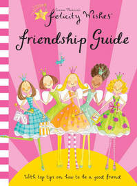 Felicity Wishes Friendship Guide by Emma Thomson image