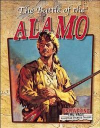 The Battle of the Alamo by Lynn Peppas