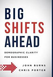 Big Shifts Ahead by John Burns