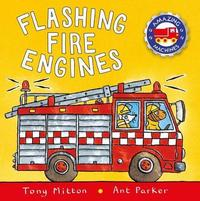 Flashing Fire Engines by Tony Mitton