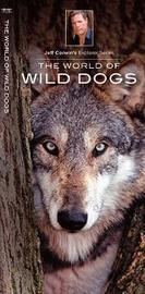 The World of Wild Dogs by Jeffrey Corwin