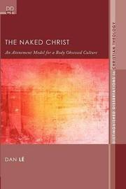 The Naked Christ by Dan Le