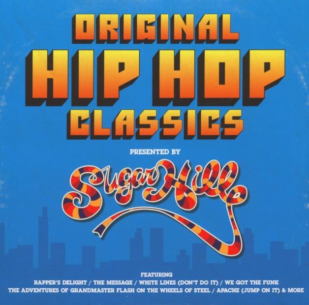 Original Hip Hop Classics - Presented By Sugar Hill Records