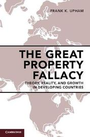 The Great Property Fallacy by Frank K. Upham