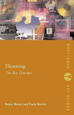 Elearning: The Key Concepts by Robin Mason