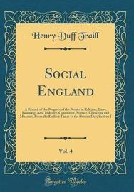 Social England, Vol. 4 by Henry Duff Traill