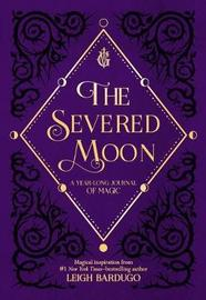 The Severed Moon by Leigh Bardugo