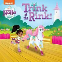 Trink at the Rink! (Nella the Princess Knight) by Mickie Matheis