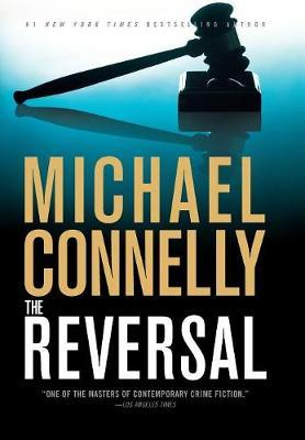 The Reversal (Harry Bosch #16) by Michael Connelly