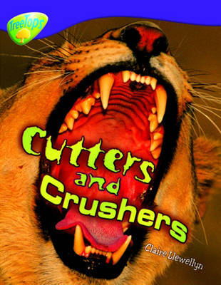 Oxford Reading Tree: Level 11: Treetops Non-Fiction: Cutters and Crushers by Claire Llewellyn image